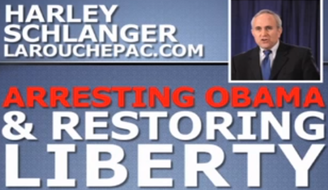 Arresting Obama & Restoring Liberty in 2014 -- Harley Schlanger