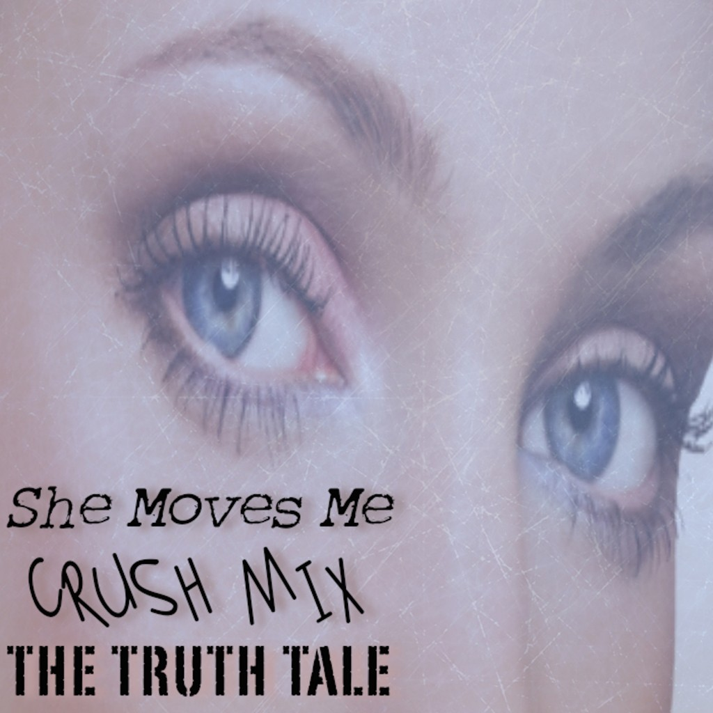 New Music Release: The Truth Tale - She Moves Me - Crush Mix