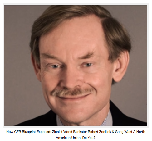 New CFR Blueprint Exposed: Zionist World Bankster Robert Zoellick & Gang Wants A North American Union, Do You?
