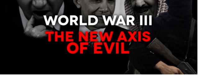 World War III – The New Axis of Evil