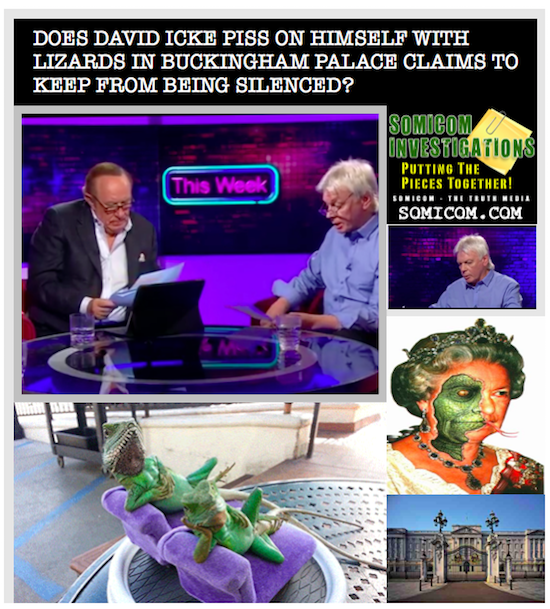 Does David Icke Piss On Himself With Lizards In Buckingham...