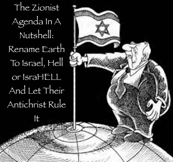The Zionist Agenda In A Nutshell: Rename Earth...