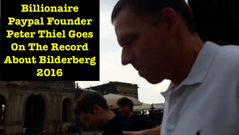 Billionaire Paypal Founder Peter Thiel Goes On The Record About Bilderberg 2016
