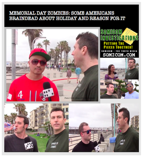Bizarre Oddities: Memorial Day Zombies: Some Americans Braindead About Holiday and Reason For It