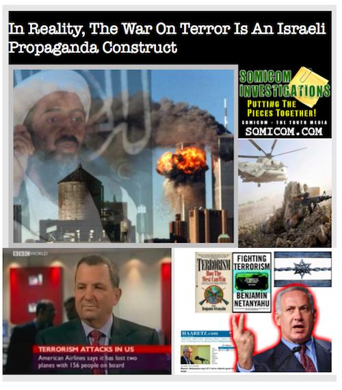 In Reality, The War On Terror Is An Israeli Propaganda Construct