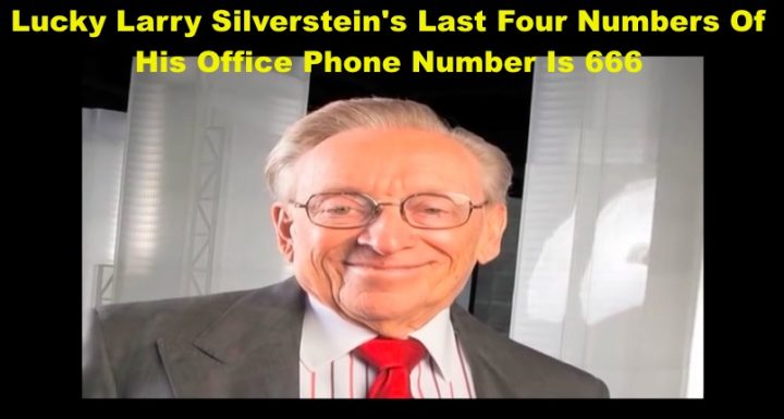 Bizarre Oddities: Lucky Larry Silverstein's Last Four Numbers Of His Office Phone Number Is 666
