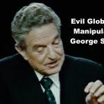 Evil Globalist Manipulator George Soros